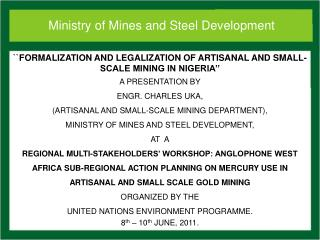 ``FORMALIZATION AND LEGALIZATION OF ARTISANAL AND SMALL-SCALE MINING IN NIGERIA''