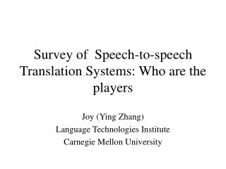 Survey of  Speech-to-speech Translation Systems: Who are the players