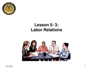 Lesson 5- 3:  Labor Relations