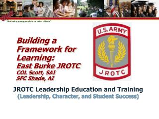 Building a Framework for Learning: East Burke JROTC COL Scott, SAI SFC Shade, AI