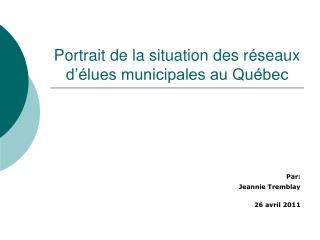 Portrait de la situation des réseaux d'élues municipales au Québec
