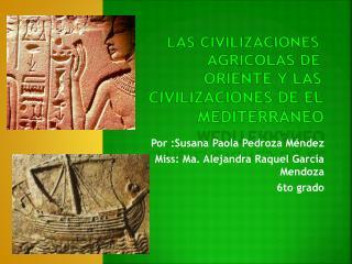 Las civilizaciones agrícolas de oriente y las civilizaciones de el Mediterráneo