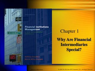 Why Are Financial  Intermediaries Special?