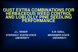 OUST EXTRA COMBINATIONS FOR HERBACEOUS WEED CONTROL AND LOBLOLLY PINE SEEDLING PERFORMANCE