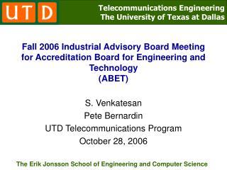 S. Venkatesan Pete Bernardin UTD Telecommunications Program October 28, 2006
