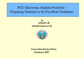 PCU Electronic Student Portfolio :  Preparing Students to be Excellent Graduates
