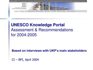 UNESCO Knowledge Portal  Assessment &  Recommendations  for 2004-2005