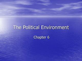 The Political Environment