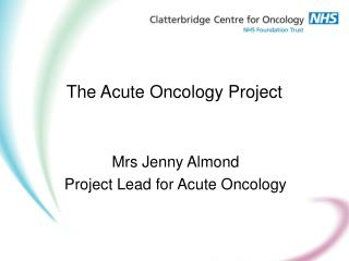 The Acute Oncology Project