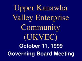 Upper Kanawha Valley Enterprise Community (UKVEC)