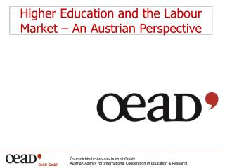 Higher Education and the Labour Market � An Austrian Perspective