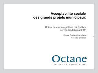 Acceptabilit é  sociale des grands projets municipaux