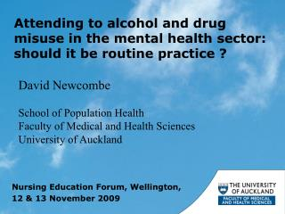 Attending to alcohol and drug misuse in the mental health sector: should it be routine practice ?
