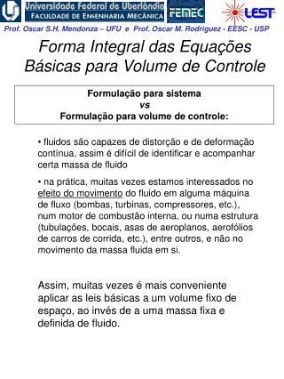 Forma Integral das Equações Básicas para Volume de Controle