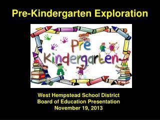 Pre-Kindergarten Exploration