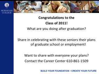 Congratulations to the  Class of 2011! What are you doing after graduation?