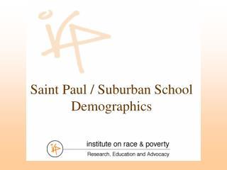 Saint Paul / Suburban School  Demographics