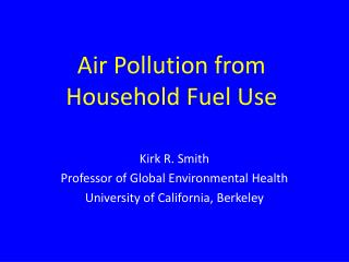 Air Pollution from Household Fuel Use