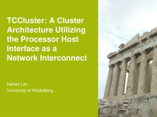 TCCluster: A Cluster Architecture Utilizing the Processor Host Interface as a Network Interconnect