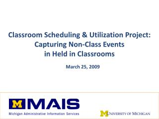 Classroom Scheduling & Utilization Project: Capturing Non-Class Events  in Held in Classrooms