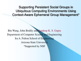 Bin Wang, John Bodily and  Sandeep K. S. Gupta Department of Computer Science and Engineering