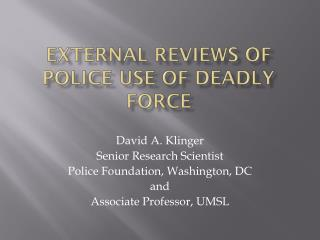 External Reviews of Police Use of Deadly Force