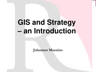 GIS and Strategy  – an Introduction