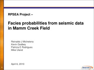 RPSEA Project –  Facies probabilities from seismic data in Mamm Creek Field