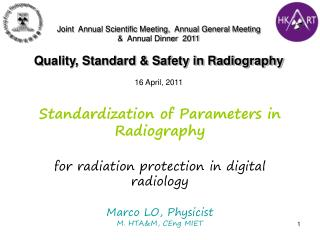 Standardization of Parameters in Radiography for radiation protection in digital radiology