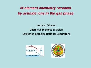 5f-element chemistry revealed by actinide ions in the gas phase