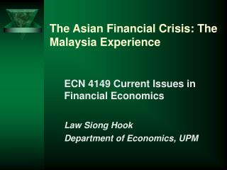 The Asian Financial Crisis: The Malaysia Experience