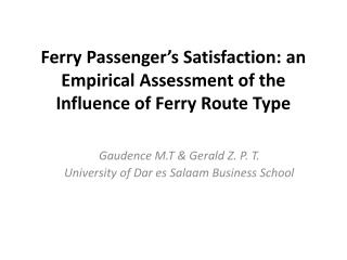 Ferry Passenger�s Satisfaction: an Empirical Assessment of the Influence of Ferry Route Type