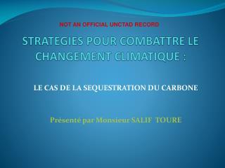 STRATEGIES POUR COMBATTRE LE CHANGEMENT CLIMATIQUE: