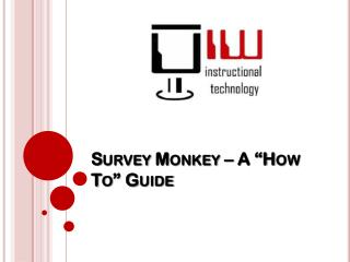 "Survey Monkey – A ""How To"" Guide"