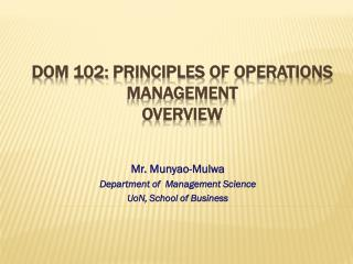 Dom 102:  Principles  of Operations Management Overview