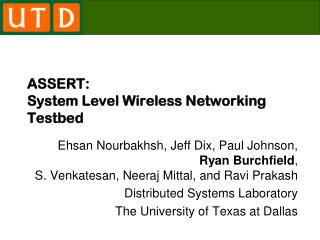 ASSERT:  System Level Wireless Networking Testbed