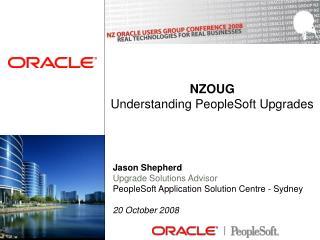 NZOUG Understanding PeopleSoft Upgrades