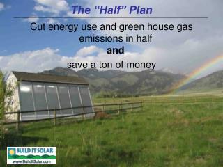 The  Half  Plan