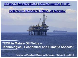 Nasjonal forskerskole i petroleumsfag  ( NFiP ) Petroleum Research School of Norway