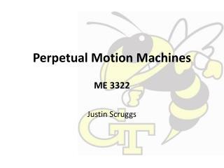 Perpetual Motion Machines ME 3322