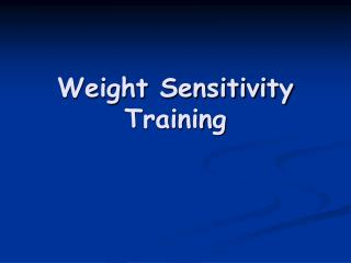Weight Sensitivity Training