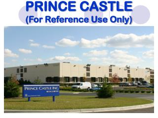 PRINCE CASTLE (For Reference Use Only)