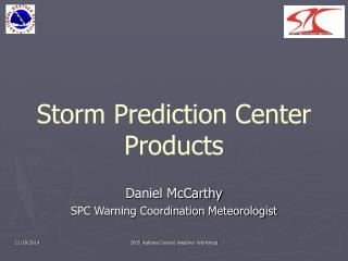 Storm Prediction Center Products