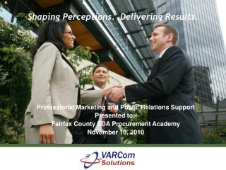 Shaping Perceptions.  Delivering Results.