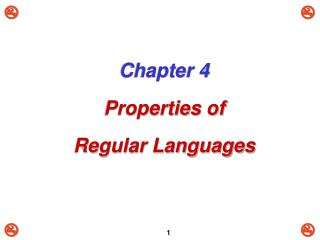 Chapter 4 Properties of  Regular Languages