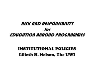 RISK AND RESPONSIBILITY for EDUCATION ABROAD PROGRAMMES