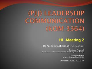 (PJJ) LEADERSHIP  COMMUNICATION (KOM 3364)