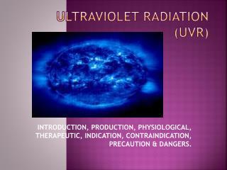 ULTRAVIOLET RADIATION (UVR)