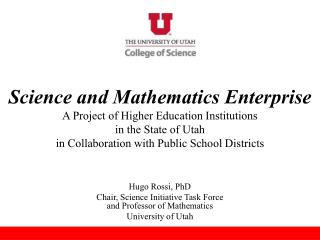 Hugo Rossi, PhD Chair, Science Initiative Task Force and Professor of Mathematics