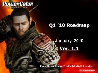Q3 '09 Roadmap Ver. 1.0 September. 2009